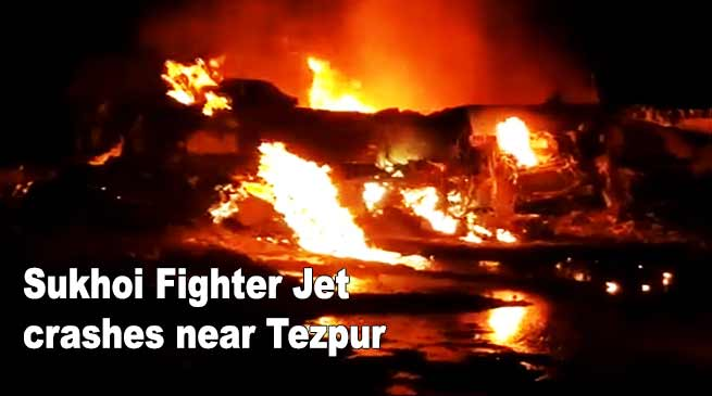 असम: तेजपुर के पास लड़ाकू विमान सुखोईSu-30 क्रैश